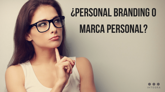 ¿Personal Branding o Marca Personal_